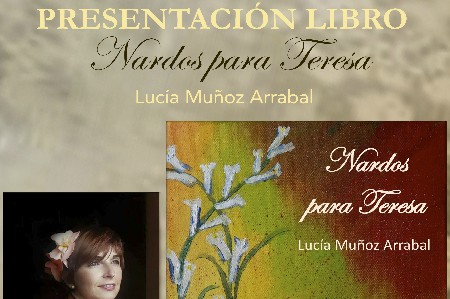 "Presentation of the book ""Nardos para Teresa"" by Lucía Muñoz Arrabal"